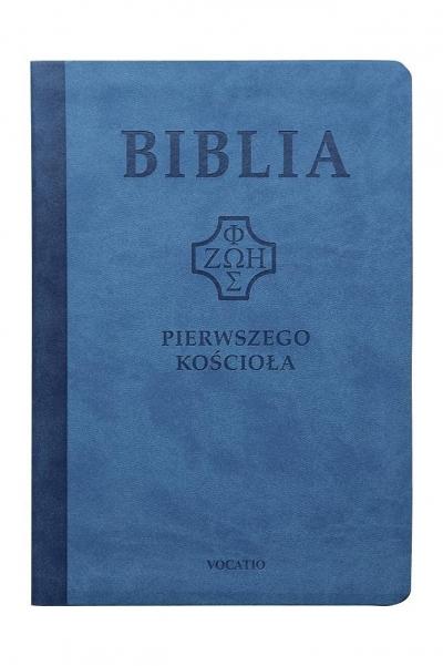Biblia pierwszego Kościoła z paginat. niebieska ks. Remigiusz Popowski SDB