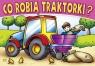 Kolorowanka. Co robią traktorki? - Chłopiec z traktorem siewnikiem (A5, 16 str.)