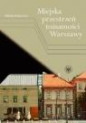 Miejska przestrzeń tożsamości Warszawy Madurowicz Mikołaj