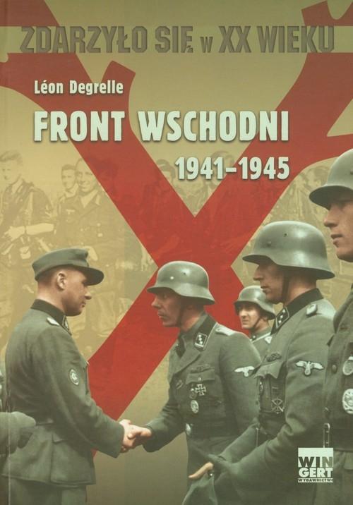 Front Wschodni 1941-1945 Degrelle Leon