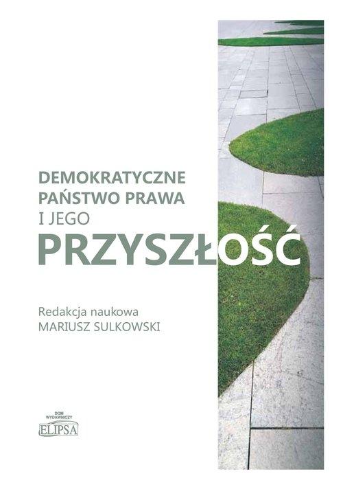 Demokratyczne państwo prawa i jego przyszłość