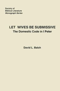 Let Wives Be Submissive Balch David