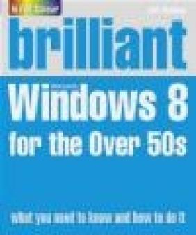 Brilliant Windows 8 for the Over 50s