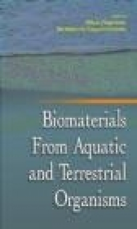 Biomaterials from Aquatic and Terrestrial Organisms Milton Fingerman