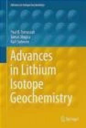 Advances in Lithium Isotope Geochemistry Ralf Dohmen, Tomas Magna, Paul Tomascak