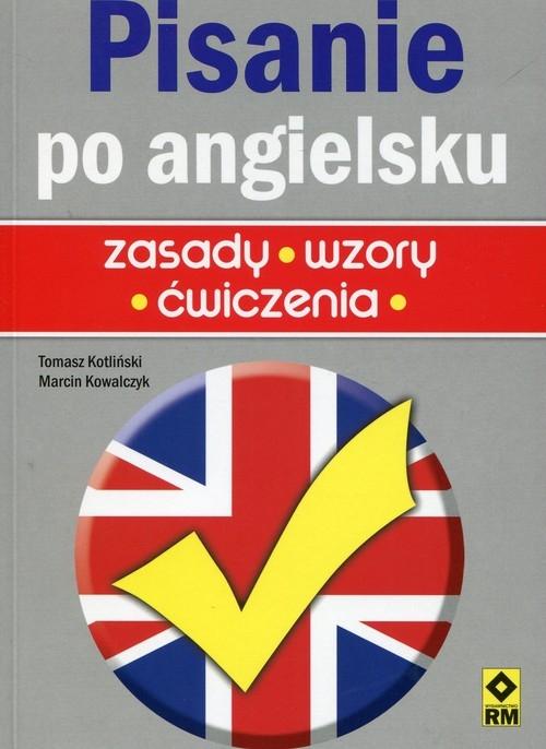 Pisanie po angielsku Kotliński Tomasz, Kowalczyk Marcin