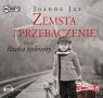 Zemsta i przebaczenie Tom 3  Rzeka tęsknoty  (Audiobook) Jax Joanna