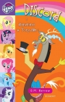My Little Pony Discord i dramarama W Ponyville