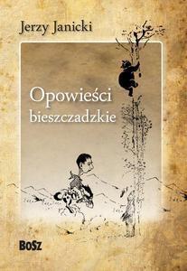 Opowieści bieszczadzkie. Nieludzki doktor i inne opowiadania (Wyd. 2014) Janicki Jerzy