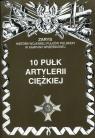 10 pułk artylerii ciężkiej Zarys historii wojennej pułków polskich w Zarzycki Piotr