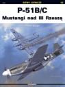 P-51B/C Mustangi nad III Rzeszą  Szlagor Tomasz