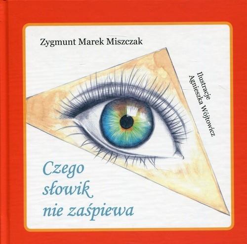 Czego słowik nie zaśpiewa Miszczak Zygmunt Marek