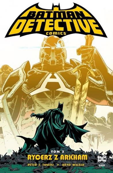Detective Comics. Rycerz z Arkham. Tom 2 Peter J. Tomasi,  Brad Walker, Dough Mahnke