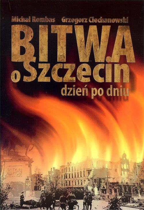 Bitwa o Szczecin Rembas Michał, Ciechanowski Grzegorz