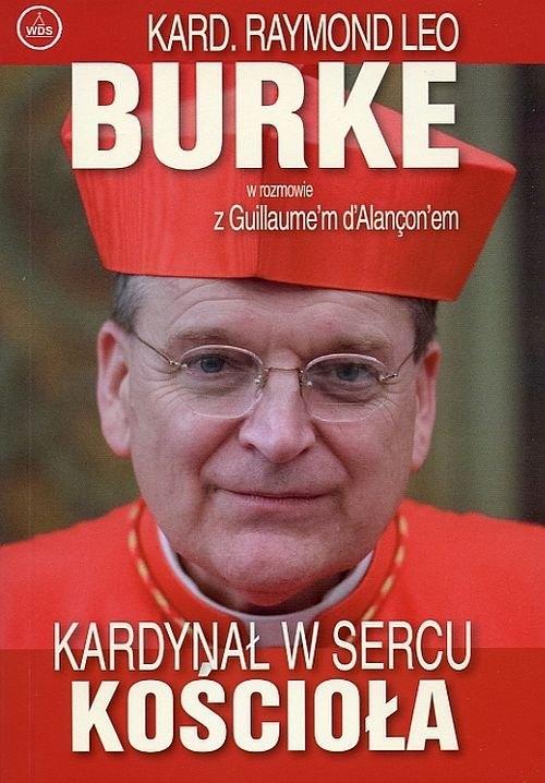 Kardynał w sercu kościoła Burke Raymond Leo