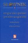Słownik 3 w 1 angielsko-polski polsko-angielski rozmówki+gramatyka Strzeszewska Anna, Nojszewska Justyna, Bernacka Agnieszka