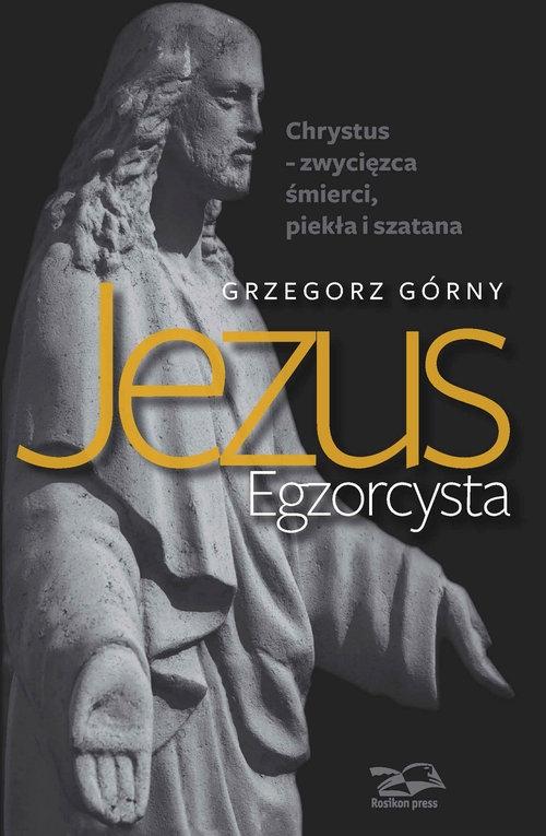 Jezus Egzorcysta Górny Grzegorz