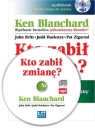 Kto zabił zmianę?  (Audiobook)Stań się skutecznym Agentem Zmiany w Blanchard Ken , John Britt, Judd Hoekstra, Pat Zigarmi