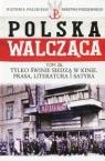 Polska Walcząca Historia Polskiego Państwa Podziemnego Tom 26 Tylko świnie Ignatowicz Aneta