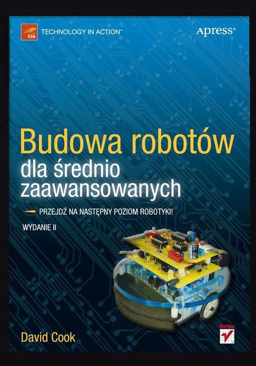 Budowa robotów dla średnio zaawansowanych Cook David