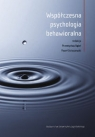 Współczesna psychologia behawioralna Wybrane zagadnienia