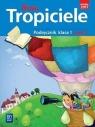 Nowi Tropiciele. Podręcznik. Klasa 1. Część 1. Edukacja wczesnoszkolna