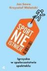 Sport nie istnieje Jan Sowa, Krzysztof Wolański