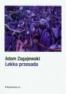Lekka przesada Zagajewski Adam