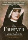 Św. Faustyna Helena Kowalska Nowa biografia polskiej świętej Czerwińska Ewa