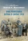 Dwa powstania Bitwa o Lwów 1918