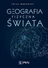 Geografia fizyczna świata Makowski Jerzy