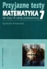 Przyjazne testy Matematyka 7 Szkoła podstawowa Kraszewska Agnieszka