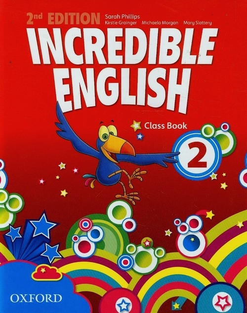 Incredible English 2 Class Book Phillips Sarah, Grainger Kirstie, Morgan Michaela