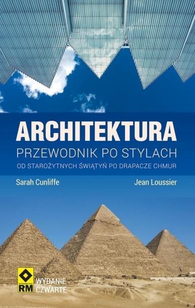 Architektura Przewodnik po stylach Cunliffe Sarah, Loussier Lean