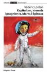 Kapitalizm niewola i pragnienie Marks i Spinoza Lordon Frederic