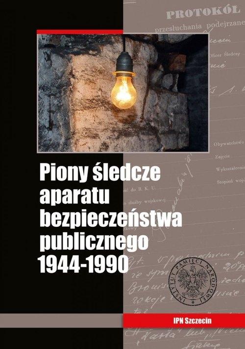 Piony śledcze aparatu bezpieczeństwa publicznego 1944-1990