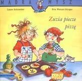 Mądra Mysz. Zuzia piecze pizzę Schneider Liane, Wenzel Burge