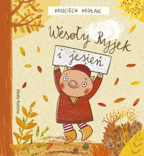 Wesoły Ryjek i jesień Widłak Wojciech