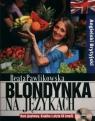 Blondynka na językach Angielski Brytyjski Kurs językowy + CD Pawlikowska Beata