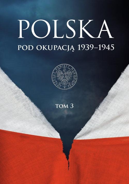 Polska pod okupacją 1939-1945 Tom 3