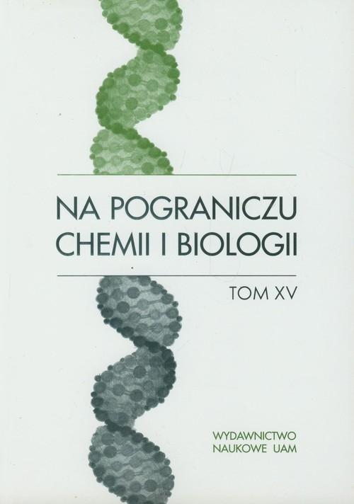 Na pograniczu chemii i biologii praca zbiorowa