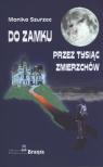 Do zamku przez tysiąc zmierzchów  Monika Szurzec
