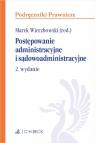 Postępowanie administracyjne i sądowoadministracyjne Wierzbowski Marek