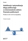 Stabilizacja i optymalizacja długu publicznego a zrównoważenie sektora finansów publicznych