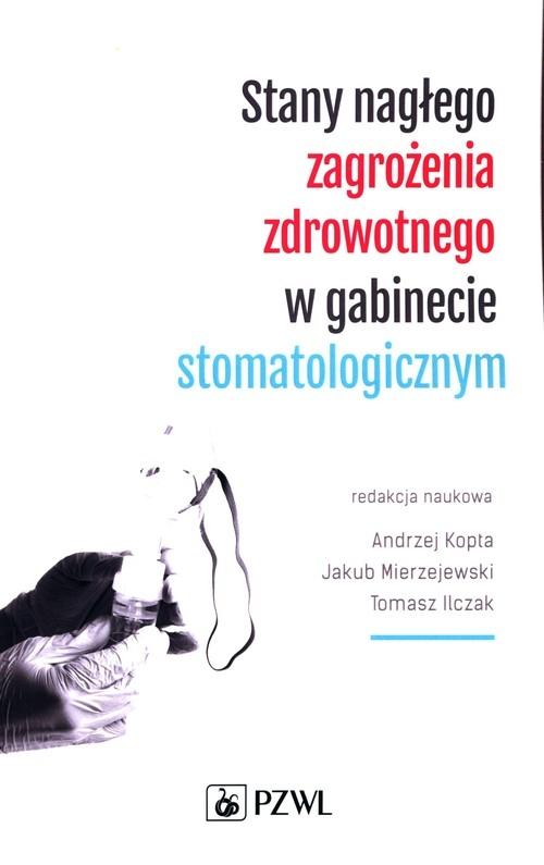 Stany nagłego zagrożenia zdrowotnego w gabinecie stomatologicznym Kopta Andrzej, Mierzejewski Jakub, Ilczak Tomasz