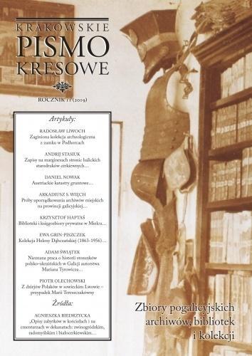 Krakowskie Pismo Kresowe 11/2019. Zbiory pogalicyjskich archiwów, bibliotek i kolekcji red. Adam Świątek
