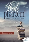 Będę pisarzem Dorothea Brande