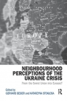Neighbourhood Perceptions of the Ukraine Crisis From the Soviet Union into