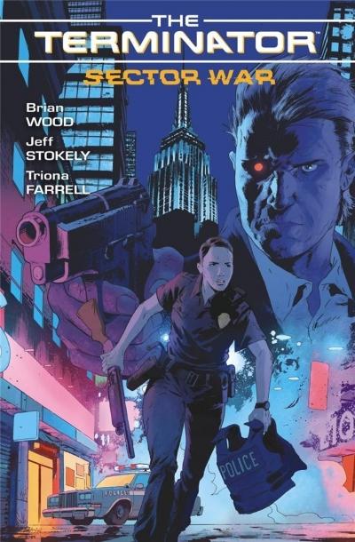 Terminator. Sector war Brian Wood, Jeff Stokely, Trione Farrel