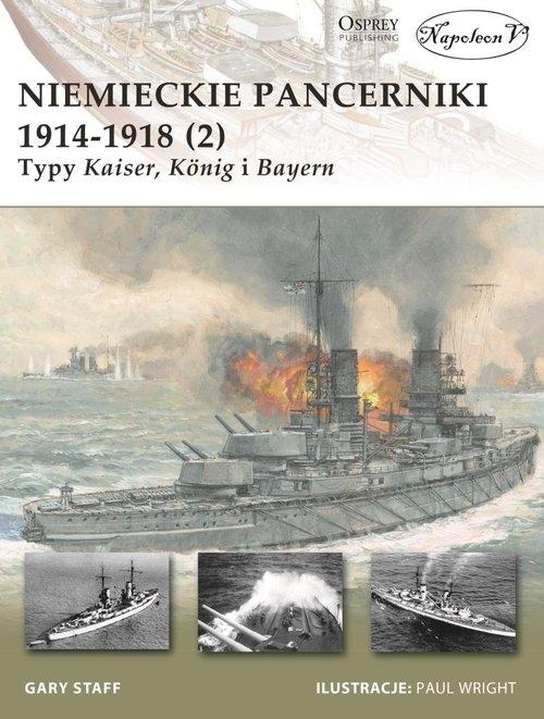 Niemieckie pancerniki 1914-1918 (2) Typy Kaiser König i Bayern Gary Staff
